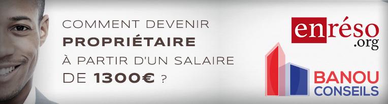 Comment devenir propri taire partir d 39 un salaire de 1300 for Salaire d un commis de cuisine