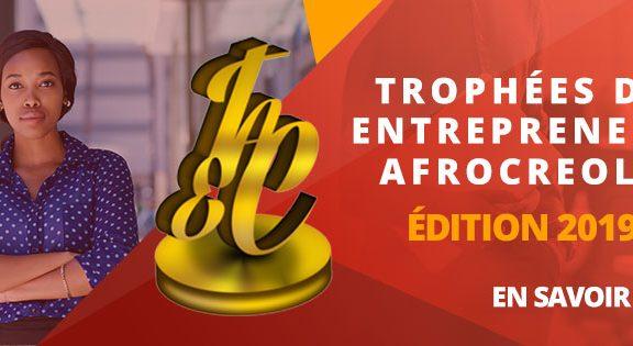 TROPHÉES DES ENTREPRENEURS AFROCREOLES – Edition 2019